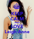 KEEP CALM AND LOVE Leigh-Anne - Personalised Poster large