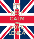 KEEP CALM AND LOVE LENKA - Personalised Poster large