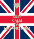 KEEP CALM AND LOVE LEO AND EDEN - Personalised Poster large