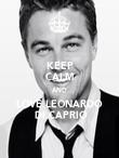 KEEP CALM AND LOVE LEONARDO  DI CAPRIO - Personalised Poster large