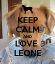 KEEP CALM AND LOVE  LEONE - Personalised Poster large