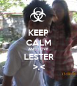 KEEP CALM AND LOVE LESTER >.< - Personalised Poster large