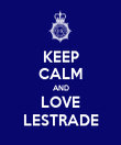 KEEP CALM AND LOVE LESTRADE - Personalised Poster large