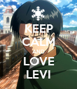 KEEP CALM AND LOVE LEVI - Personalised Poster large