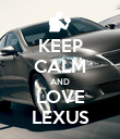 KEEP CALM AND LOVE LEXUS - Personalised Poster large