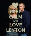 KEEP CALM AND LOVE LEYTON - Personalised Poster large
