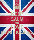 KEEP CALM AND LOVE LIAM HUGHES - Personalised Poster large