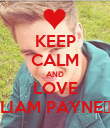 KEEP CALM AND LOVE LIAM PAYNE♥ - Personalised Poster large