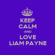 KEEP CALM AND LOVE LIAM PAYNE - Personalised Poster large