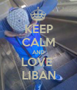 KEEP CALM AND LOVE  LIBAN - Personalised Poster large