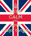 KEEP CALM AND Love Lidya tangel - Personalised Poster large