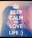 KEEP CALM AND LOVE LIFE :) - Personalised Poster large