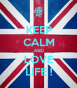 KEEP CALM AND LOVE LIFE ! - Personalised Poster large
