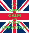 KEEP CALM AND LOVE LIFEWITHJC - Personalised Poster large