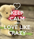 KEEP CALM AND LOVE LIKE CRAZY - Personalised Poster large