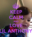 KEEP CALM AND LOVE LIL ANTHONY - Personalised Poster large