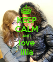 KEEP CALM AND love lilia - Personalised Poster large