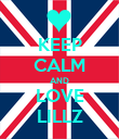 KEEP CALM AND LOVE LILLZ - Personalised Poster large