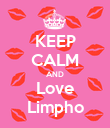KEEP CALM AND Love Limpho - Personalised Poster large