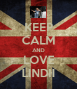KEEP CALM AND LOVE LINDII - Personalised Poster large
