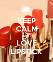 KEEP CALM AND LOVE LIPSTICK - Personalised Poster large