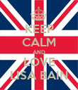 KEEP CALM AND LOVE LISA BAIN - Personalised Poster large