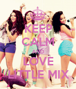 KEEP CALM AND LOVE LITTLE MIX - Personalised Poster large