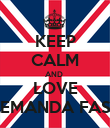 KEEP CALM AND  LOVE LITTLEMANDA FASHION - Personalised Poster large