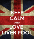 KEEP CALM AND LOVE  LIVER POOL - Personalised Poster large