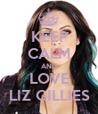 KEEP CALM AND LOVE LIZ GILLIES - Personalised Poster large