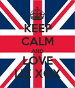 KEEP CALM AND LOVE LIZ XOX - Personalised Poster large