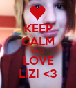 KEEP CALM AND LOVE LIZI <3 - Personalised Poster large