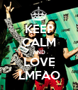 KEEP CALM AND LOVE LMFAO - Personalised Poster large