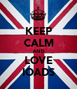 KEEP CALM AND LOVE lOADS - Personalised Poster large