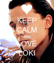 KEEP CALM AND LOVE LOKI - Personalised Poster large