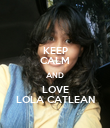 KEEP CALM AND LOVE LOLA CATLEAN - Personalised Poster large