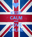 KEEP CALM AND LOVE LOLLIE - Personalised Poster large