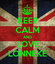 KEEP CALM AND LOVE LONNEKE - Personalised Poster large