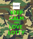 KEEP CALM AND LOVE  LOTTY - Personalised Poster small