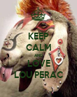 KEEP CALM AND LOVE LOU PERAC - Personalised Poster large