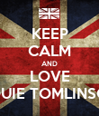 KEEP CALM AND LOVE LOUIE TOMLINSON - Personalised Poster large