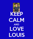 KEEP CALM AND LOVE LOUIS - Personalised Poster large