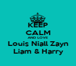 KEEP CALM AND LOVE Louis Niall Zayn Liam & Harry - Personalised Poster large