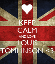 KEEP CALM AND LOVE LOUIS TOMLINSON <3 - Personalised Poster large