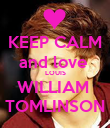 KEEP CALM and love  LOUIS WILLIAM  TOMLINSON - Personalised Poster large