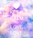 KEEP CALM AND LOVE LOVE - Personalised Poster large
