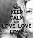 KEEP CALM AND LOVE, LOVE LOVE - Personalised Poster large