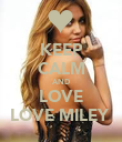 KEEP CALM AND LOVE LOVE MILEY  - Personalised Poster large