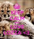 KEEP CALM AND LOVE LOZZA <3  - Personalised Poster large