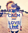 KEEP CALM AND LOVE LUA - Personalised Poster large